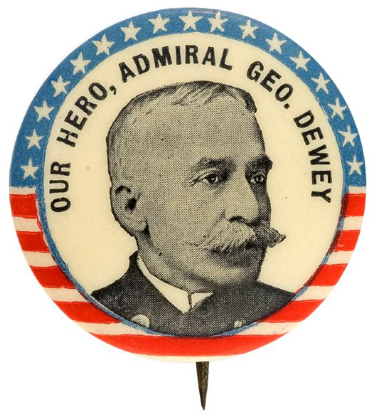 """OUR HERO ADMIRAL GEO. DEWEY"" 1898 PORTRAIT BUTTON."