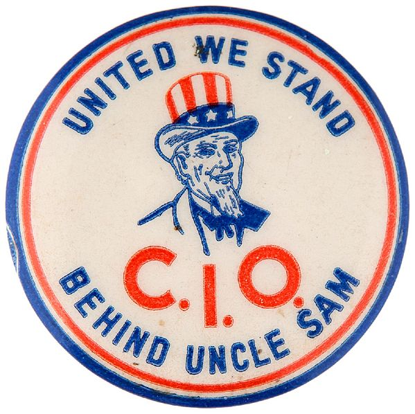 WWII UNION LABOR BUTTON C.I.O. UNITED WE STAND BEHIND UNCLE SAM.