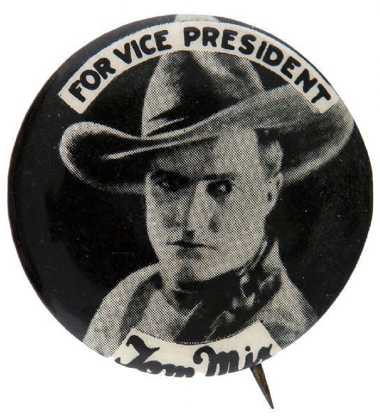 FOR VICE PRESIDENT TOM MIX 1930's BUTTON.