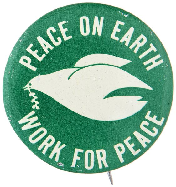 """PEACE ON EARTH – WORK FOR PEACE"" LITHO WITH PEACE DOVE ANTI-VIETNAM WAR BUTTON."