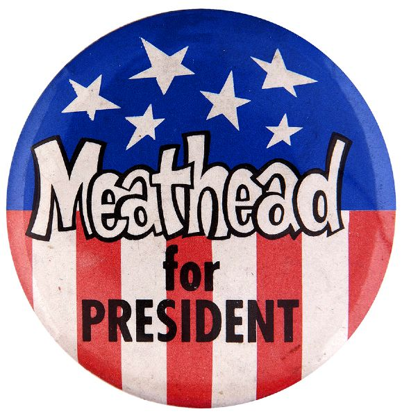 """MEATHEAD FOR PRESIDENT"" UNLICENSED ""ALL IN THE FAMILY"" TV SHOW INSPIRED SPOOF BUTTON."