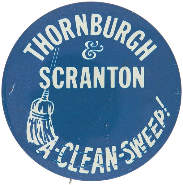 """THORNBURGH & SCRANTON / A CLEAN SWEEP"" PA. GOVERNOR / LT. GOVERNOR LITHO BUTTON."