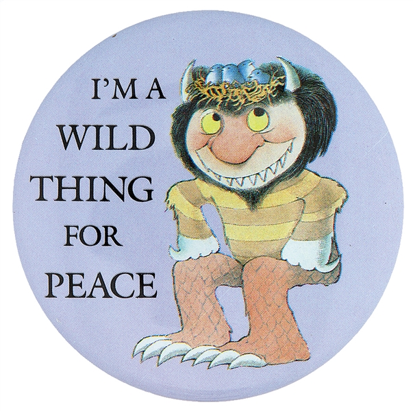 SENDAK DESIGNED I'M A WILD THING FOR PEACE BUTTON.