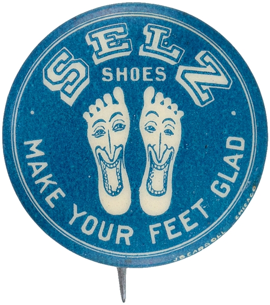 SELZ SHOES MAKE YOUR FEET GLAD GRAPHIC HAPPY FEET ADVERTISING BUTTON.