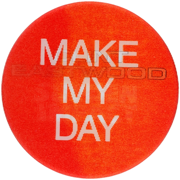 "CLINT EASTWOOD ""SUDDEN IMPACT"" MOVIE PROMO WITH ""MAKE MY DAY"" SLOGAN FLASHER BUTTON."