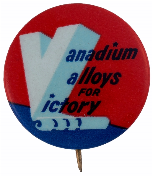 WORLD WAR II VANADIUM ALLOYS FOR VICTORY RARE AND GRAPHIC VICTORY BUTTON.