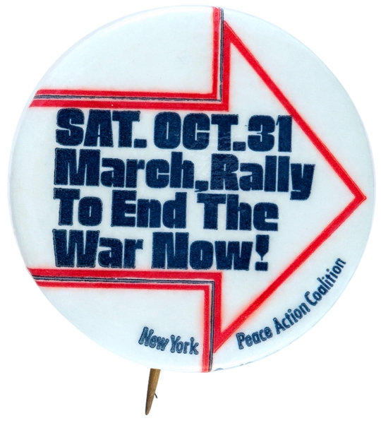 NEW YORK PEACE ACTION COALITION RALLY TO END THE WAR NOW ANTI VIETNAM WAR BUTTON.