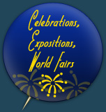 Celebrations, Expositions, World Fairs
