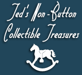 Ted's Non-Button Collectible Treasures